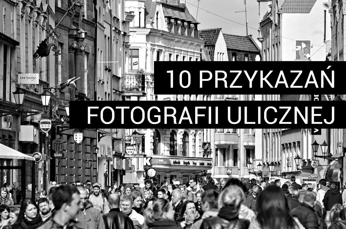 10 przykazań fotografii ulicznej